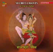 Secret Chants : A Trip to India - Surajit Das